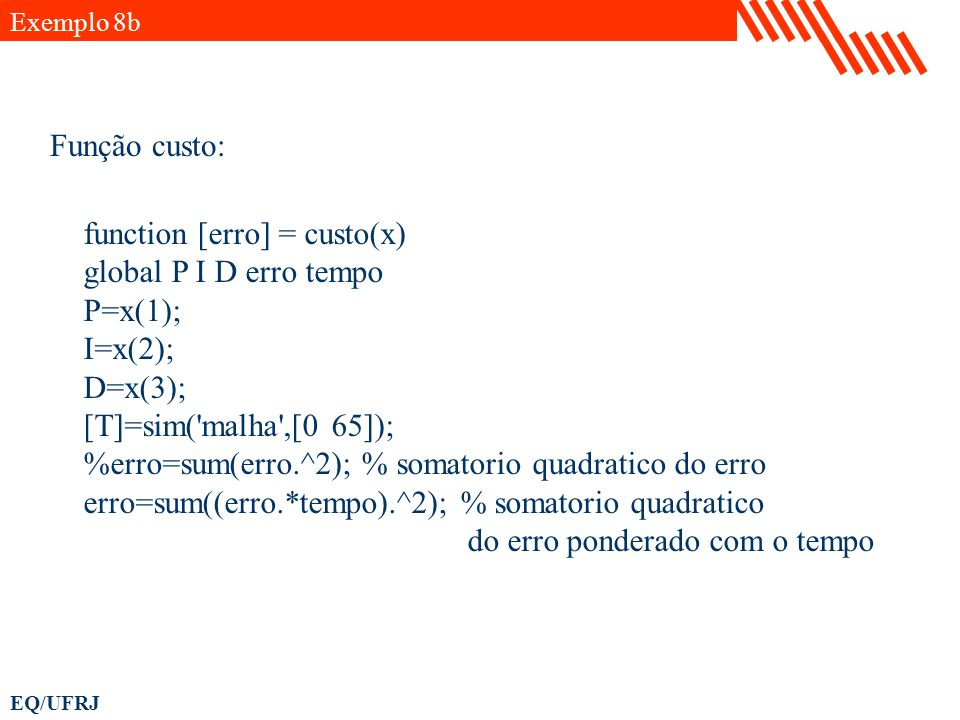 function [erro] = custo(x) global P I D erro tempo P=x(1); I=x(2);